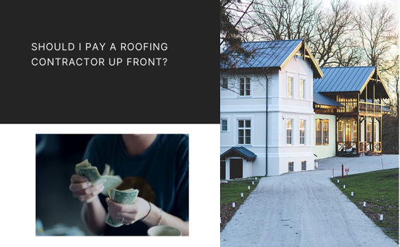 Should I Pay a Roofing Contractor Up Front